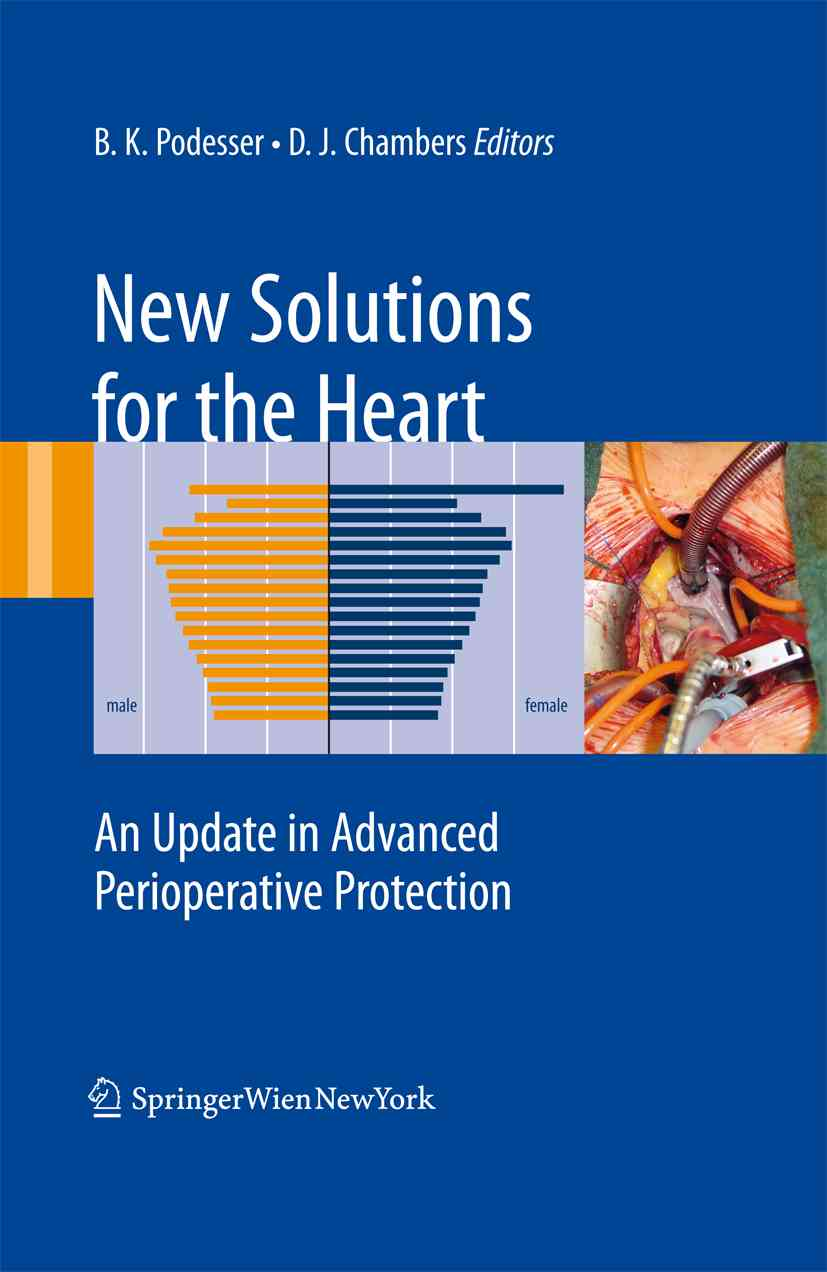 New Solutions for the Heart By Podesser, Bruno K. (EDT)/ Chambers, David J. (EDT)/ Szabo, Gabor (EDT)